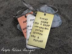 Oscar Wilde quote keychain - Every saint has a past and every sinner has a future