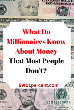 What do millionaires know about money that most people don't. #millionaire #MillionDollarChallenge #MillionDollarClub #blog #blogging #DEBTFREE #Debt #job #career #Frugality #MakingMoney #Mortgage #networth #Personal #Finance#Progress #prosperity #ragstoriches #Saving #spendingmindfully #startedfromthebottom #Studentloans #Successstories #success #rich #riches #money #retirement #early #FIRE #FAMILY #RELATIONSHIPS #FINANCIALINDEPENDENCE #FRUGALITY #MONEYSMARTS #PERSONALFINANCE