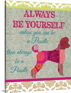 Always Be A Poodle