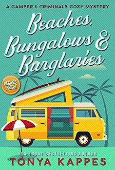 First Chapter, First Paragraph, Tuesday Intros/Teaser Tuesday:Beaches, Bungalows, & Burglaries:A Camper and Criminals Cozy Mystery Series Book 1 by Tonya Kappes » I'd Rather Be At The Beach Mystery Novels, Mystery Series, Mystery Thriller, Best Mysteries, Cozy Mysteries, Murder Mysteries, Got Books, Books To Read, Randal