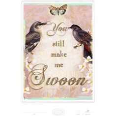 You Still Make Me Swoon Print at Joss & Main