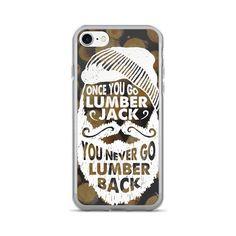 Lumberjack Motto - iPhone Case (7/7 Plus)