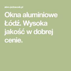Okna aluminiowe Łódź. Wysoka jakość w dobrej cenie.