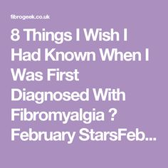 8 Things I Wish I Had Known When I Was First Diagnosed With Fibromyalgia ⋆ February StarsFebruary Stars
