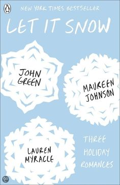 Let it Snow- three stories by John Green, Maureen Johnson and Lauren Myracle