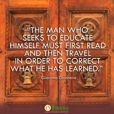 """""""The man who seeks to educate himself must first read and then travel in order to correct what he has learned.""""  - Giacomo Casanova #Thilanka #Kandy"""