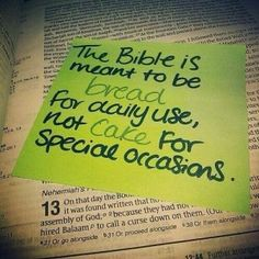 The Bible is meant to be bread for daily use, not cake for special occasions. #cdff #bible #dailybread #breadoflife #christiandating #onlinedating #dating http://www.christiandatingforfree.com/