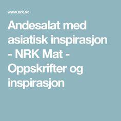 Andesalat med asiatisk inspirasjon - NRK Mat - Oppskrifter og inspirasjon Bakery, Bakery Business, Bakeries