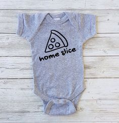 A personal favorite from my Etsy shop https://www.etsy.com/ca/listing/472380819/home-slice-baby-boy-bodysuit-baby-boy