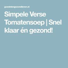 Simpele Verse Tomatensoep   Snel klaar én gezond!