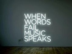 when words fail, music speaks #neon