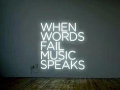 when words fail, music speaks #neon
