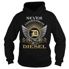 Never Underestimate The Power of a DIESEL. DIESEL Last Name, Surname T-Shirt