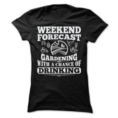 WEEKEND FORECAST GARDENING T SHIRTS - #gifts for boyfriend #gifts for guys. SECURE CHECKOUT => https://www.sunfrog.com/LifeStyle/WEEKEND-FORECAST-GARDENING-T-SHIRTS-Ladies.html?68278