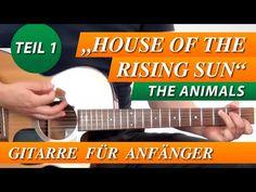 ★ HOUSE OF THE RISING SUN ► The Animals ► GITARRE LERNEN Für Anfänger Teil 1 Leichte Version - YouTube