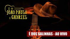 João Paulo e Gabriel - É dos Galinhas (Ao Vivo)