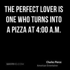 Quotes About Food Pizza 67 Quotes
