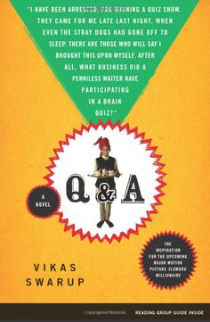 Q & A: A Novel: Vikas Swarup: 9780743267489: http://librarycatalog.becker.edu/search~S9/?searchtype=t&searcharg=Q+%26+A%3A+a+novel (Swan)