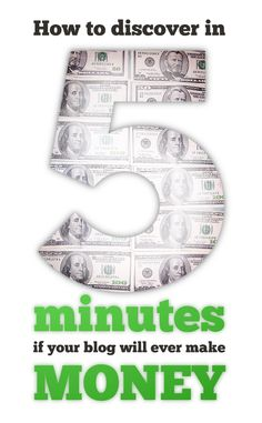 How to Discover in 5 Minutes if Your Blog Will Ever Make Money - by Brad Smith