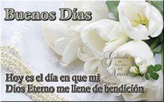 Bendiciones diarias para gozarte en el amor de Dios : Hoy es el día en que mi Dios Eterno me llene de be...