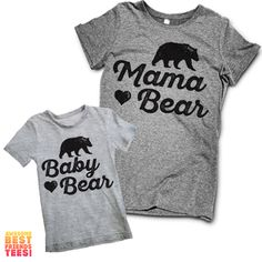 Mama Bear, Baby Bear | Matching Mom's and Kid's These awesome designs are each printed on a classic fitting, ultra-soft Tri Blend T Shirt. + These Tees are 50%