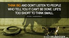 """Think big!"" @KnowGoGrow #entrepreneurship #leadership #courage #motivation #startups #failure #growth #quote"