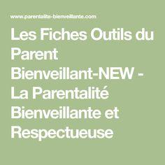Les Fiches Outils du Parent Bienveillant-NEW - La Parentalité Bienveillante et Respectueuse