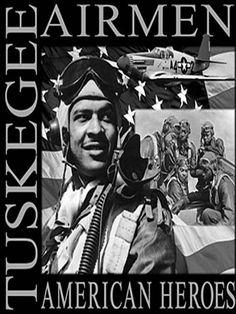 Tuskegee Airmen American Heroes