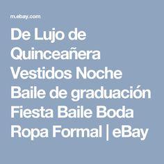 De Lujo de Quinceañera Vestidos Noche Baile de graduación Fiesta Baile Boda Ropa Formal  | eBay