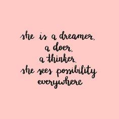 She is a dreamer...