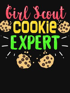 """""""Girl Scout Cookie"""" T-shirt by Scout Mom, Girl Scout Swap, Girl Scout Leader, Girl Scout Troop, Boy Scouts, Buy Girl Scout Cookies, Girl Scout Cookie Sales, Brownie Girl Scouts, Girl Scout Shirts"""