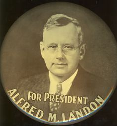 Presidential Campaign Button ~ Alfred M. Landon ~ 1936