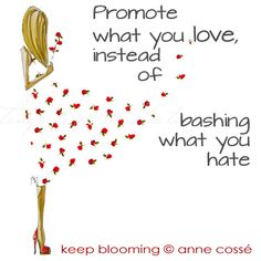 Promote what you love, instead of bashing what you hate #empowering #quotes