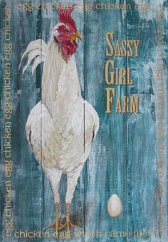 Welcome to our web site, and we hope you enjoy the original acrylic paintings on reclaimed rustic solid wood. Sassy Girl Farm is a humous take - Rooster Painting, Rooster Art, Painting On Wood, Chicken Signs, Chicken Art, Chicken Crafts, Chicken Painting, American Illustration, Chickens And Roosters