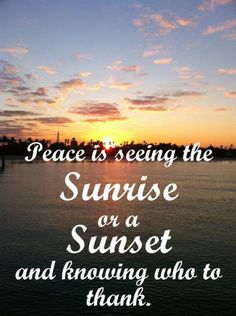 Peace on earth pictures and quotes | Peace Quotes sunrise sunset thank - Online Free Quotes Collection