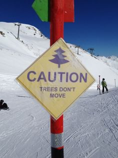 Sign on ski slope - good advice.  Please remember this advice!!!! Folks die every year from skiing at high speed and meeting up with a tree.  High impact injuries and death occur....
