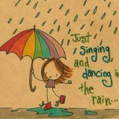 Add some happiness and colour to the rain and greyness! Singing in the Rain Umbrella Art, Under My Umbrella, Walking In The Rain, Singing In The Rain, Round Robin, Weather Quotes, Poesia Visual, Rain Quotes, Quotes Quotes