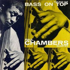 """(Blue Note 1569) Paul Chambers """"Bass on Top"""", 1957"""