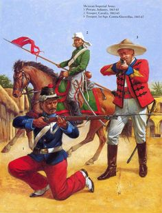 Mexican adventure; Imperial Army, L to R Line Infantry, Private, 1863-65, Cavalry, Trooper 1863-65 & 1st Squadron Contra -Guerrillas, Trooper 1865-67