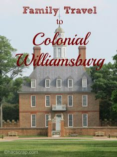 Family Travel to Colonial Williamsburg