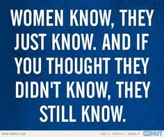 Women Just Know... Ok!