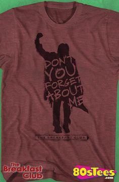 Don't You Forget About Me T-Shirt: Breakfast Club Mens T-Shirt Everything about the popular film will take you back to a time in history when teens were teens. This shirt features great design and illustration.