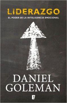 Liderazgo. El poder de la inteligencia emocional (B de Books) eBook: Daniel Goleman, B de Books: Amazon.es: Tienda Kindle