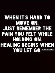 There is such truth to this. Holding on is the worst feeling, it comes with guilt, memories, and what could I have done differently. The truth is when you let go you can truly live and see the positives and negatives of the experience. You can see that letting go, that freedom is what you need.