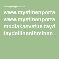 www.mystinenportaali.com mediakasvatus taydellinenihminen_opas.pdf