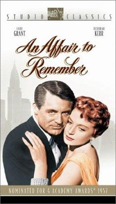 An Affair to Remember - one of the best Cary Grant movies ever....