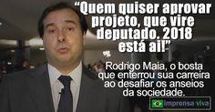 O presidente da Câmara dos Deputados, Rodrigo Maia, deslumbrado com o poder e o status que o cargo confere, perdeu completamente a noção...