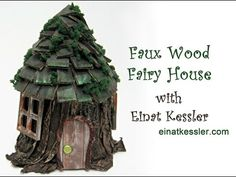 How to Create a Faux Wood Fairy House - YouTube