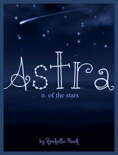 Girl Name: Astra. Meaning: Of the Stars; Like a Star. Origin: Greek; Latin; Norse. Cool name for a character in my fan fictions