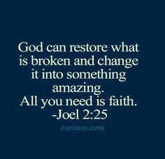 God can restore what is broken & change it into something amazing. All you need is faith.Believer of this! Religious Quotes, Spiritual Quotes, Positive Quotes, Faith Quotes, Bible Quotes, Qoutes, Jesus Christus, Favorite Bible Verses, Gods Promises